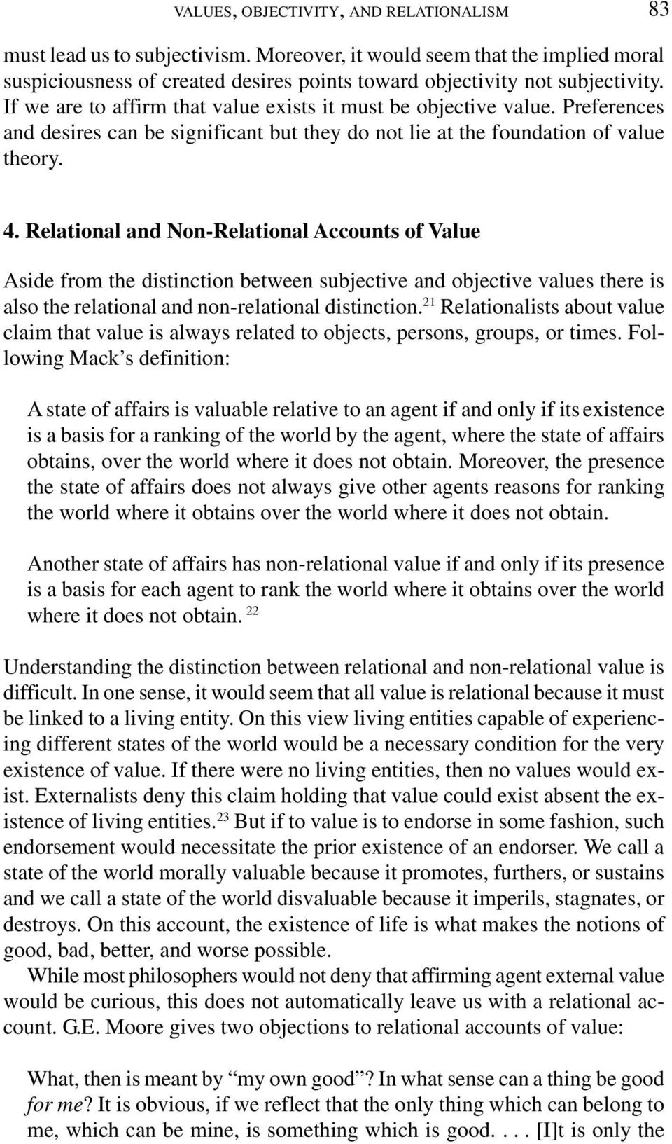 Relational and Non-Relational Accounts of Value Aside from the distinction between subjective and objective values there is also the relational and non-relational distinction.