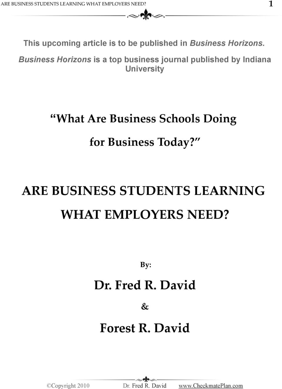 Business Horizons is a top business journal published by Indiana University What