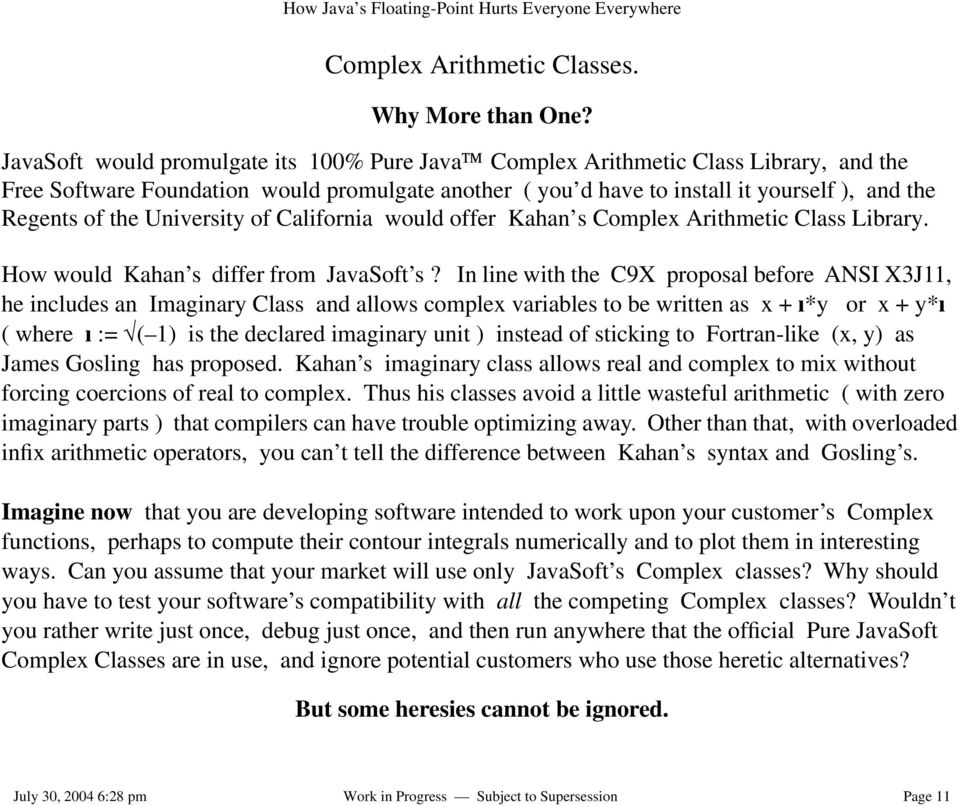 University of California would offer Kahan s Complex Arithmetic Class Library. How would Kahan s differ from JavaSoft s?