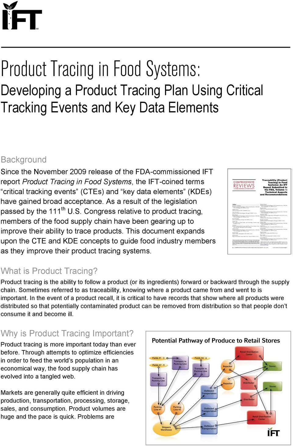 S. Congress relative to product tracing, members of the food supply chain have been gearing up to improve their ability to trace products.