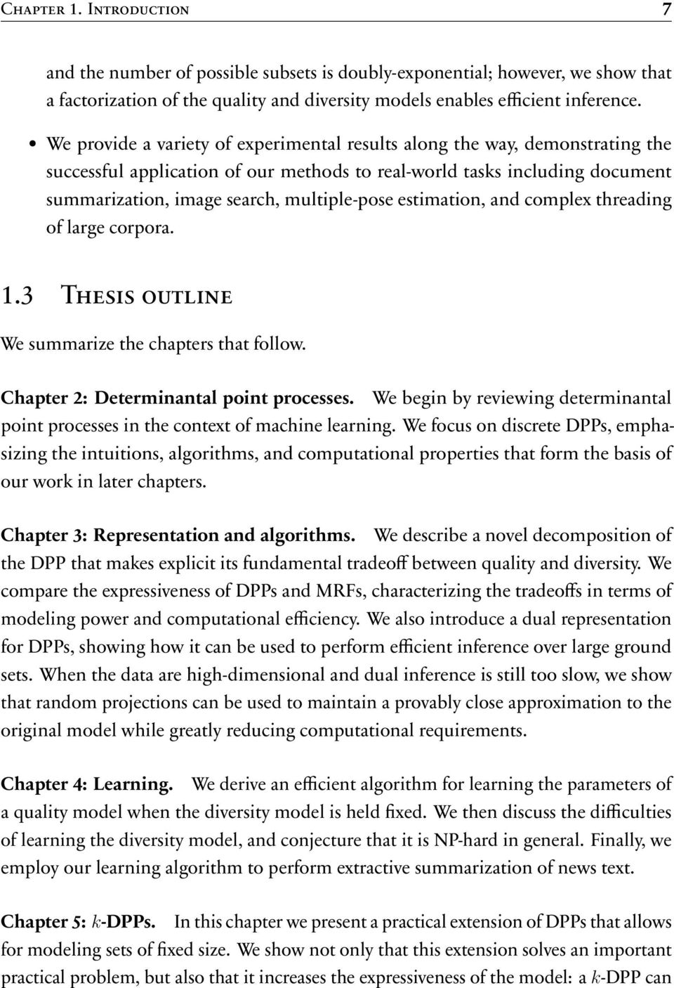 estimation, and complex threading of large corpora. 1.3 Thesis outline We summarize the chapters that follow. Chapter 2: Determinantal point processes.