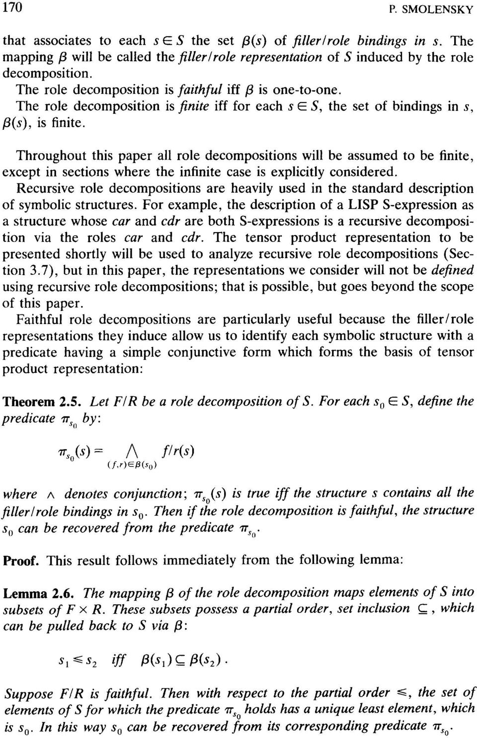 Throughout this paper all role decompositions will be assumed to be finite, except in sections where the infinite case is explicitly considered.