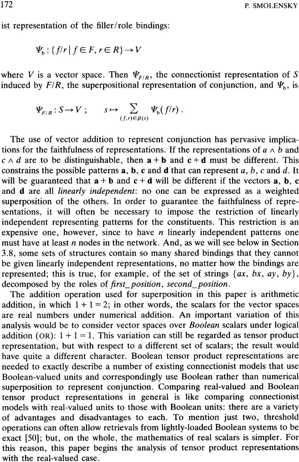 (f,r)~(s) The use of vector addition to represent conjunction has pervasive implications for the faithfulness of representations.