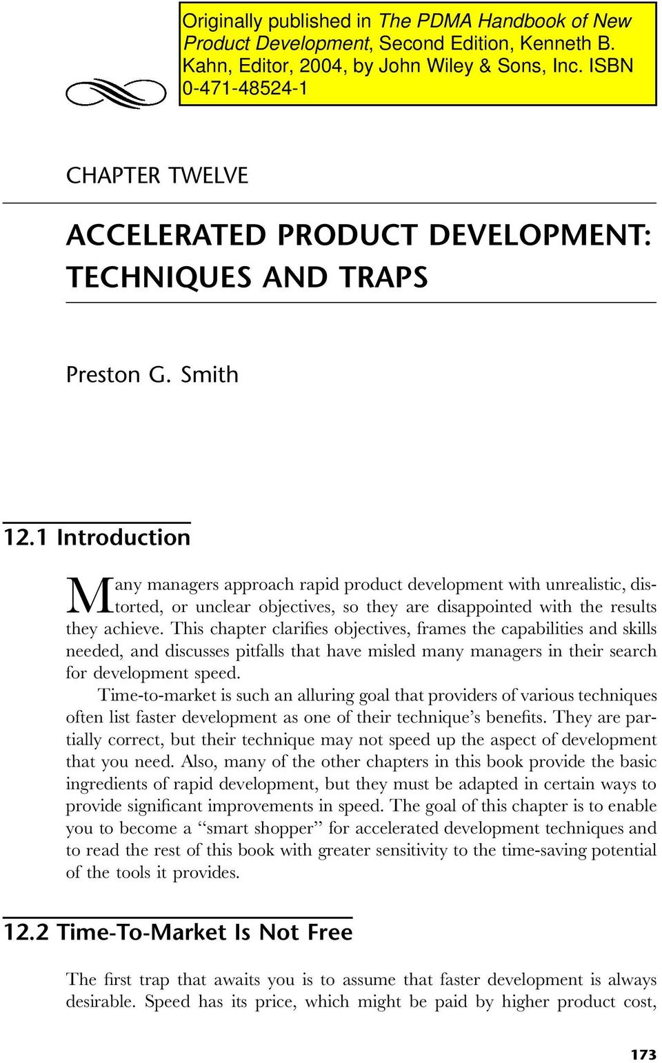 This chapter clarifies objectives, frames the capabilities and skills needed, and discusses pitfalls that have misled many managers in their search for development speed.