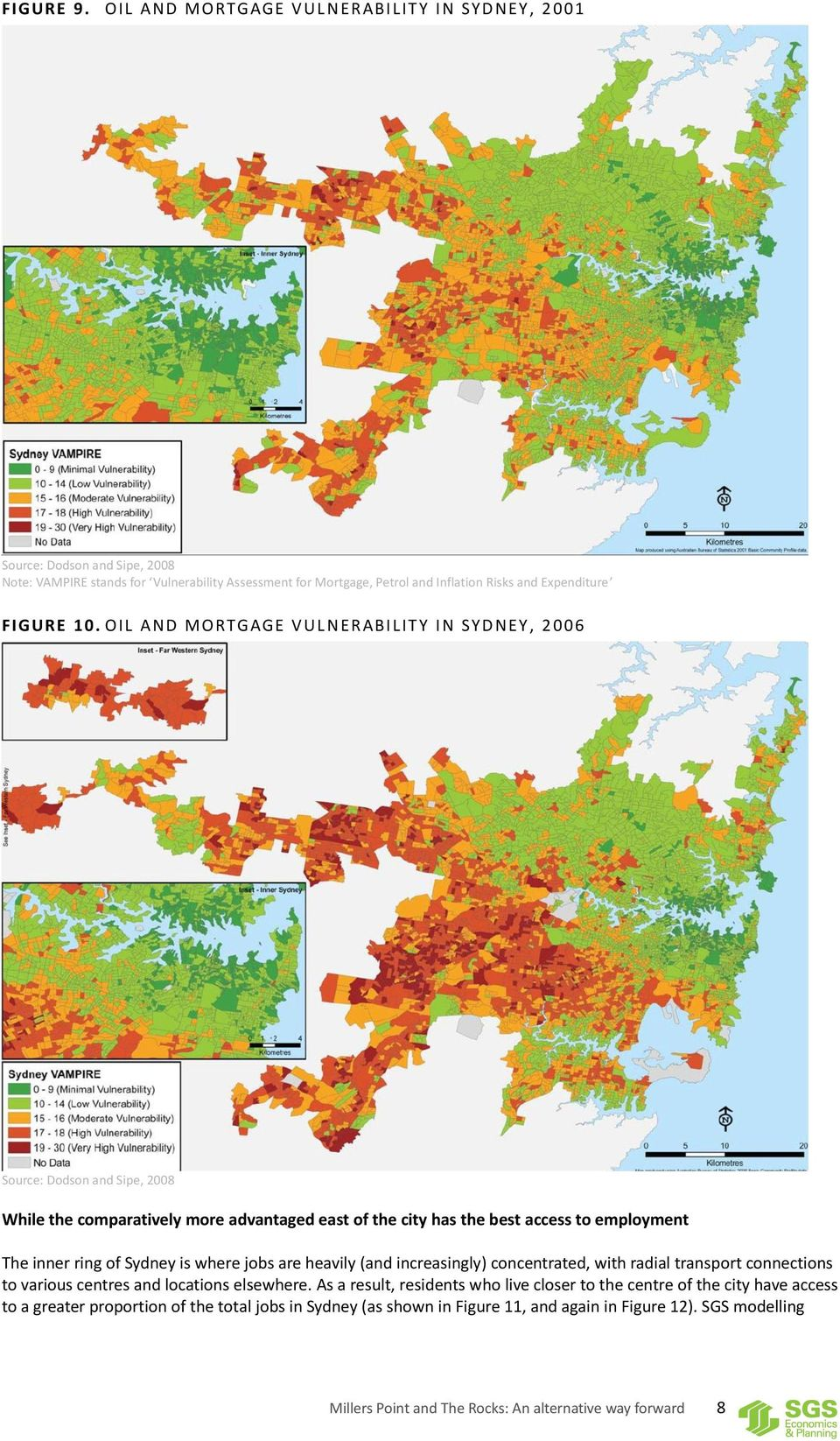 OIL AND MORTG AGE VUL NERABILITY IN SYDNEY, 2 00 6 Source: Dodson and Sipe, 2008 While the comparatively more advantaged east of the city has the best access to employment The inner ring of Sydney