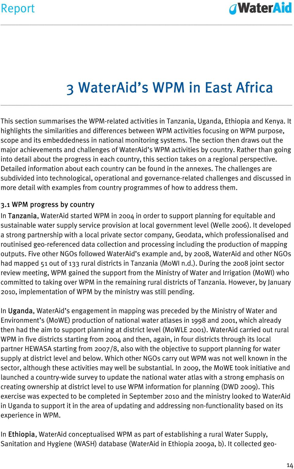 The section then draws out the major achievements and challenges of WaterAid s WPM activities by country.