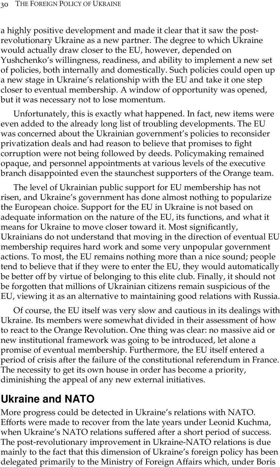 domestically. Such policies could open up a new stage in Ukraine s relationship with the EU and take it one step closer to eventual membership.