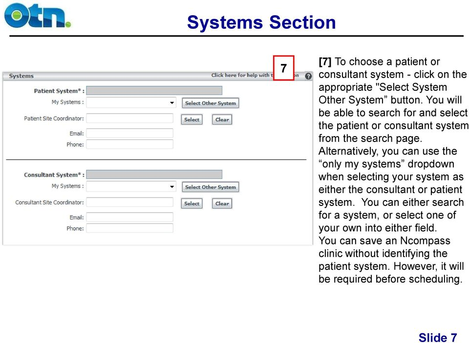 Alternatively, you can use the only my systems dropdown when selecting your system as either the consultant or patient system.