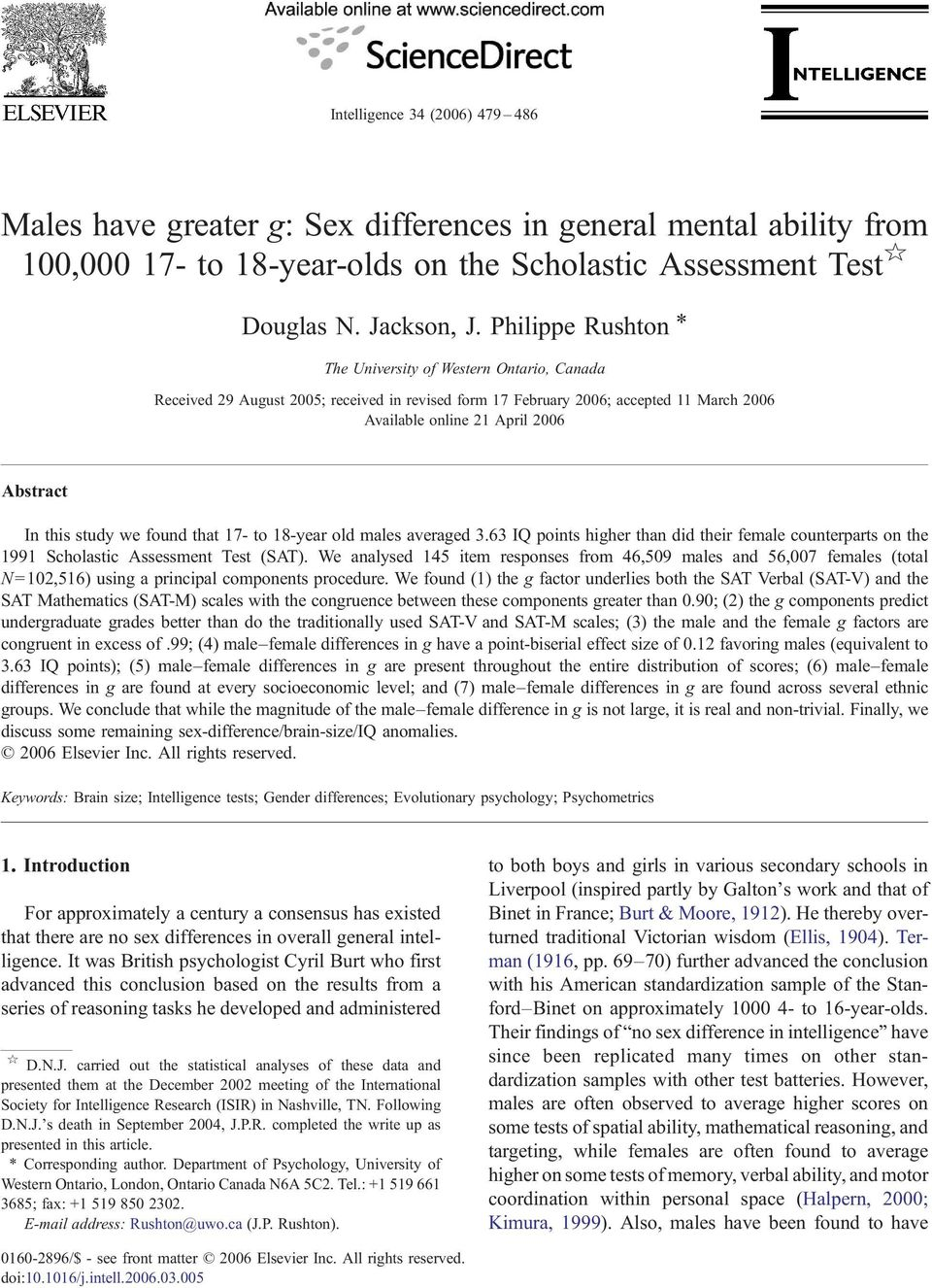 study we found that 17- to 18-year old males averaged 3.63 IQ points higher than did their female counterparts on the 1991 Scholastic Assessment Test (SAT).