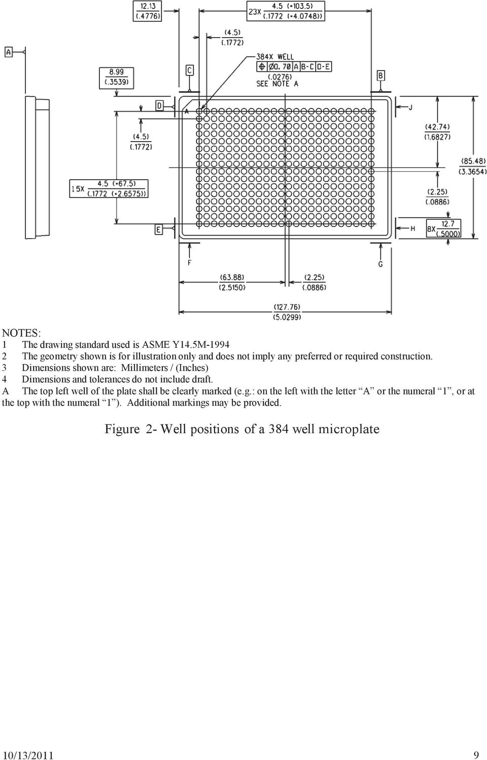 3 Dimensions shown are: Millimeters / (Inches) 4 Dimensions and tolerances do not include draft.
