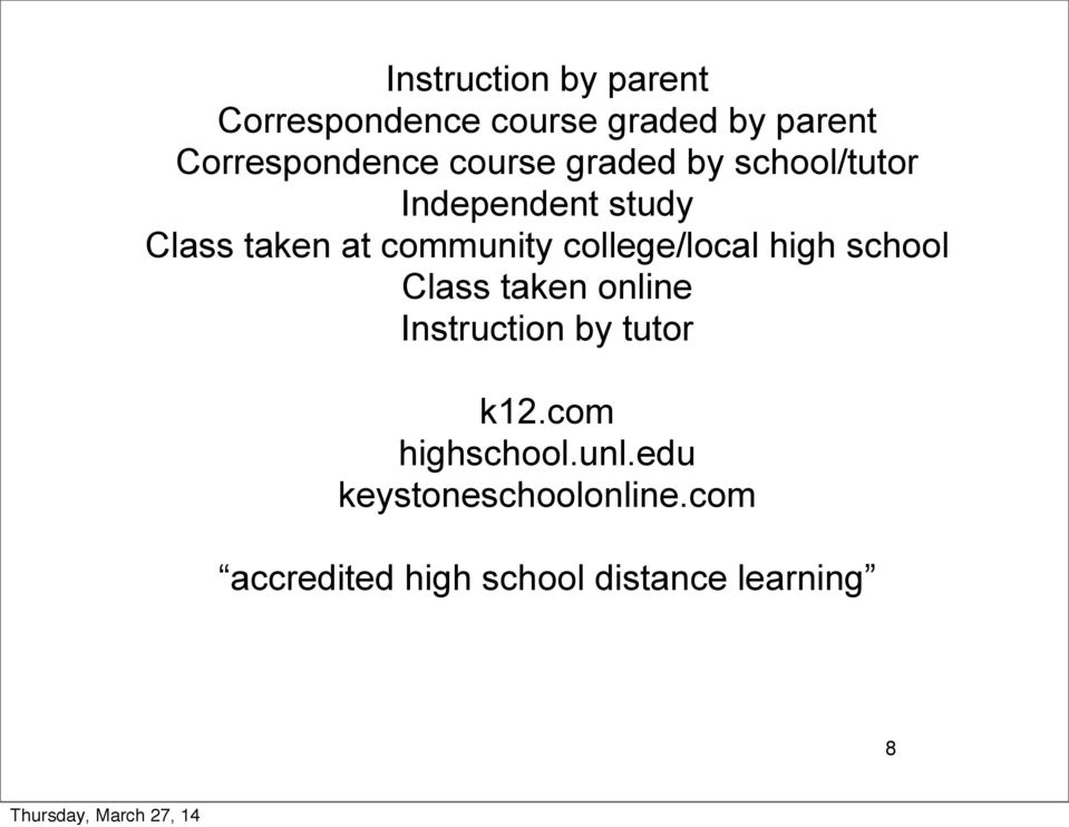 college/local high school Class taken online Instruction by tutor k12.
