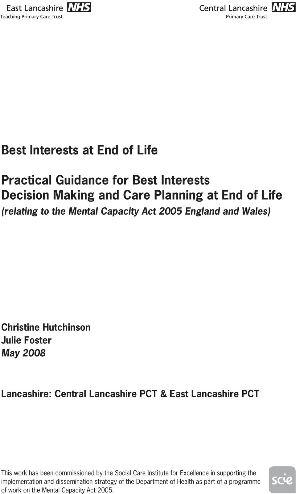PCT & East Lancashire PCT This work has been commissioned by the Social Care Institute for Excellence in supporting the