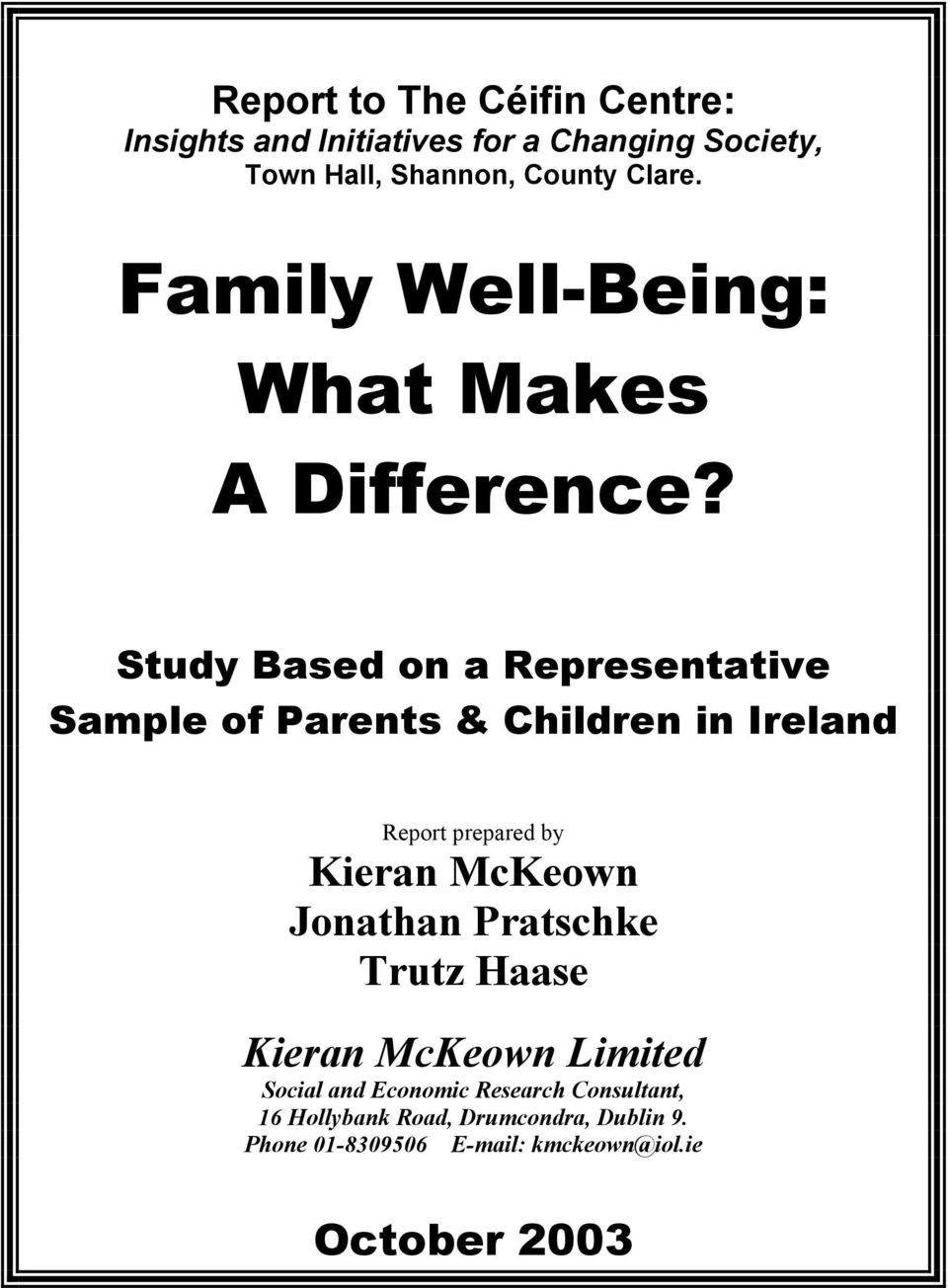 Study Based on a Representative Sample of Parents & Children in Ireland Report prepared by Kieran McKeown