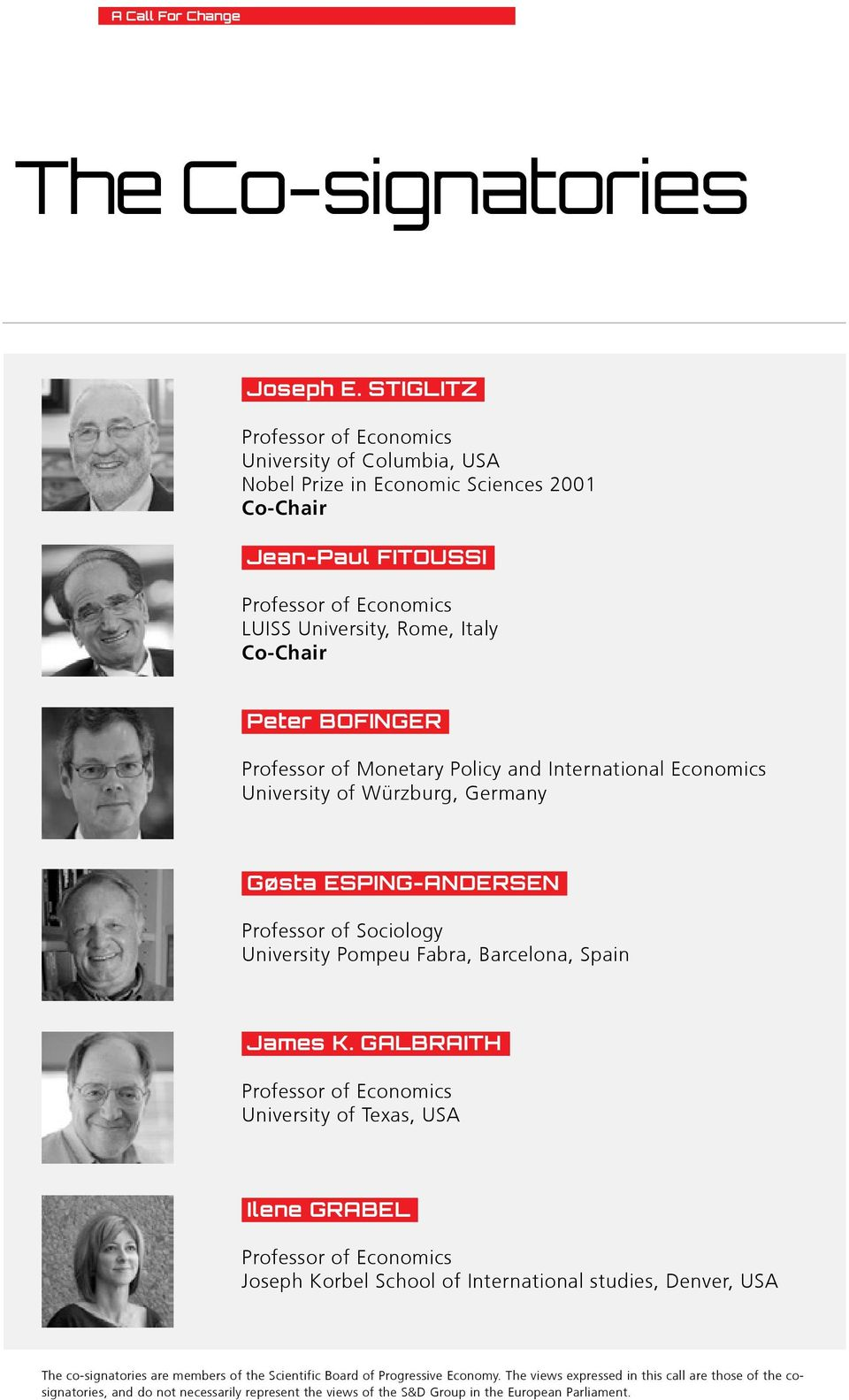 BOFINGER Professor of Monetary Policy and International Economics University of Würzburg, Germany Go/sta ESPING-ANDERSEN Professor of Sociology University Pompeu Fabra, Barcelona, Spain James K.