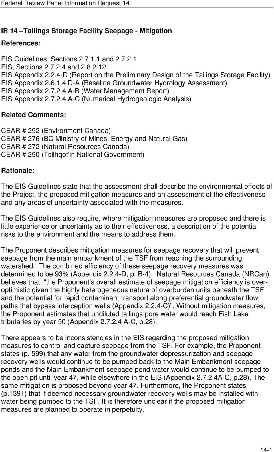 7.2.4 A-C (Numerical Hydrogeologic Analysis) Related Comments: CEAR # 292 (Environment Canada) CEAR # 276 (BC Ministry of Mines, Energy and Natural Gas) CEAR # 272 (Natural Resources Canada) CEAR #