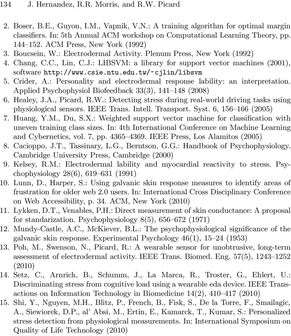 : LIBSVM: a library for support vector machines (2001), software http://www.csie.ntu.edu.tw/~cjlin/libsvm 5. Crider, A.: Personality and electrodermal response lability: an interpretation.