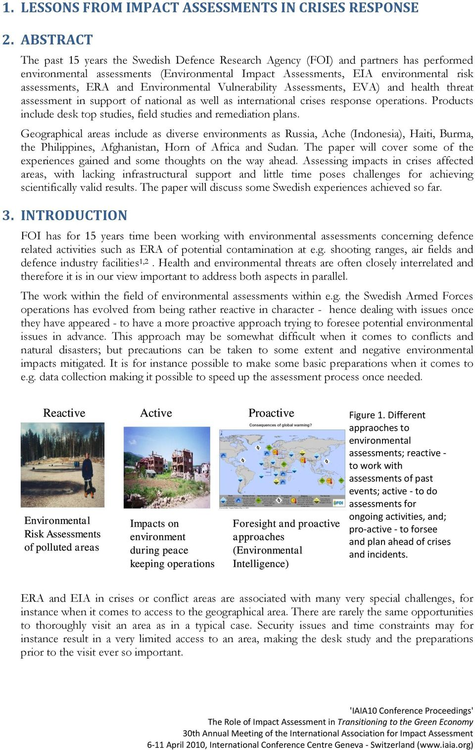 and Environmental Vulnerability Assessments, EVA) and health threat assessment in support of national as well as international crises response operations.