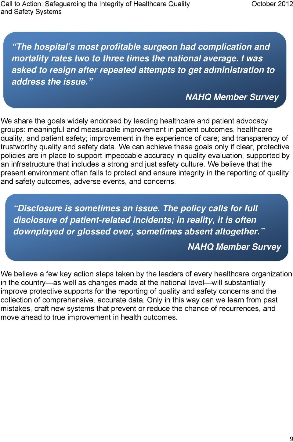 NAHQ Member Survey We share the goals widely endorsed by leading healthcare and patient advocacy groups: meaningful and measurable improvement in patient outcomes, healthcare quality, and patient