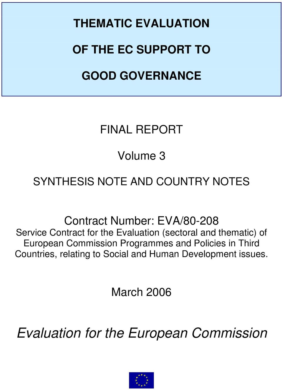(sectoral and thematic) of European Commission Programmes and Policies in Third Countries,