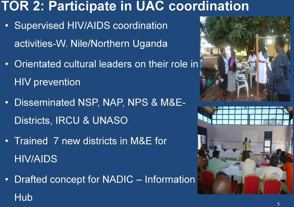 Nile/Northern Uganda Orientated cultural leaders on their role in HIV