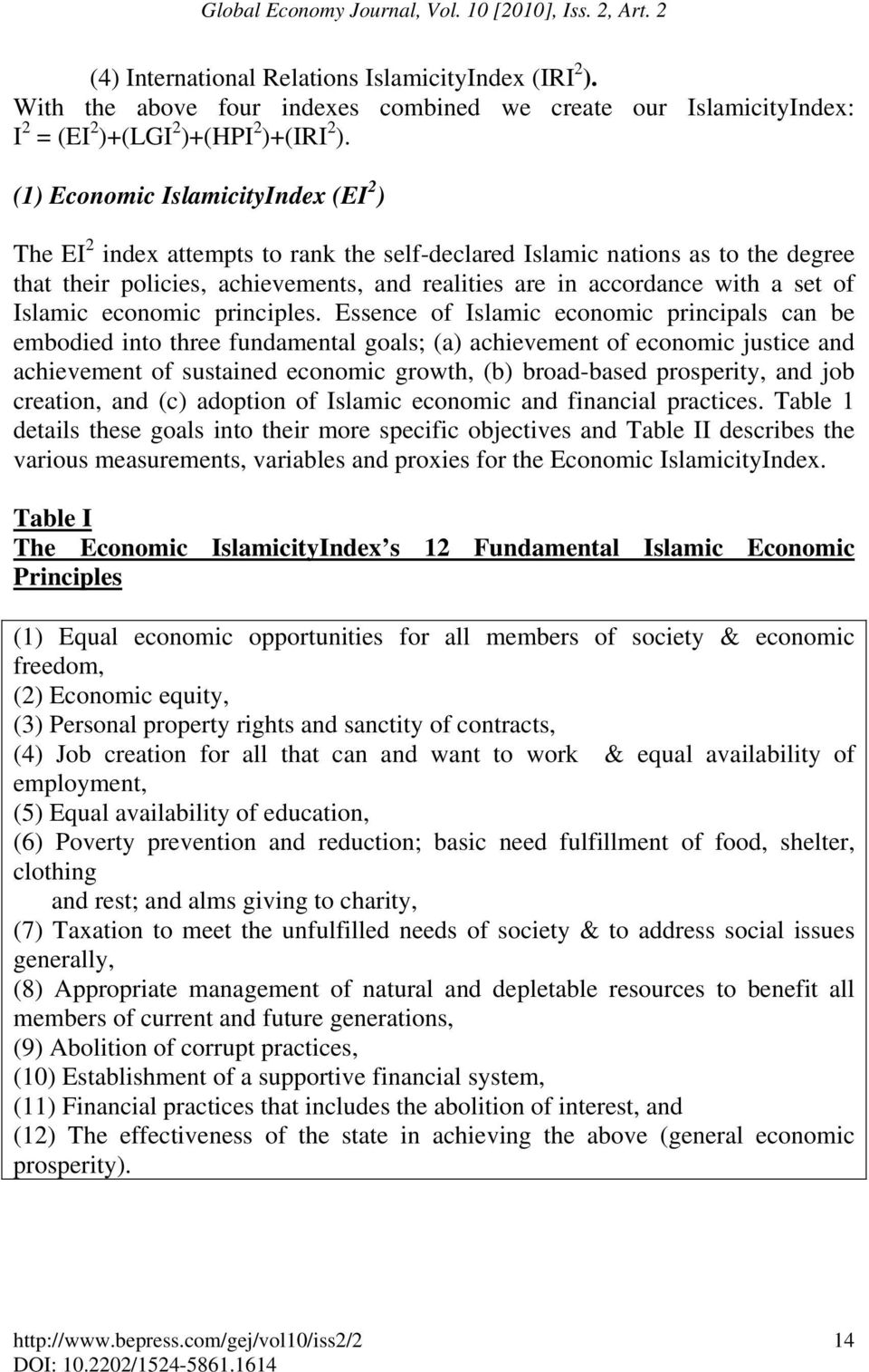 (1) Economic IslamicityIndex (EI 2 ) The EI 2 index attempts to rank the self-declared Islamic nations as to the degree that their policies, achievements, and realities are in accordance with a set