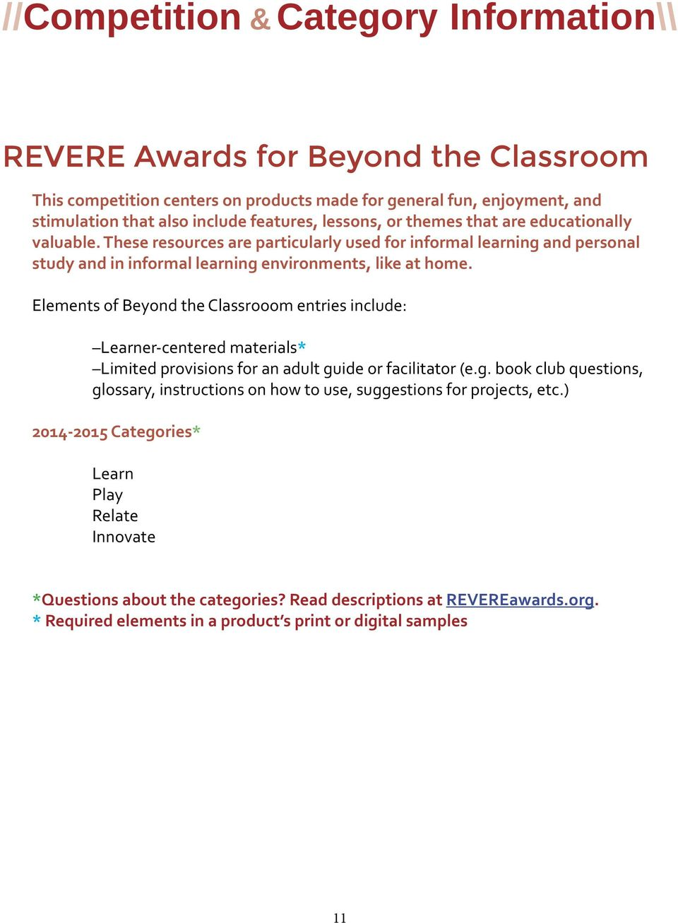 Elements of Beyond the Classrooom entries include: Learner-centered materials* Limited provisions for an adult gu