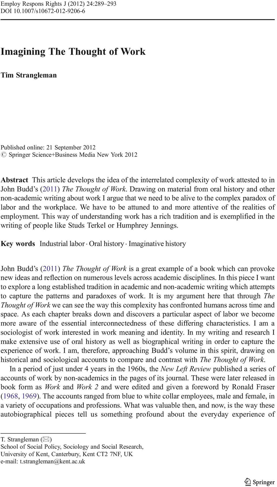 interrelated complexity of work attested to in John Budd s (2011) The Thought of Work.