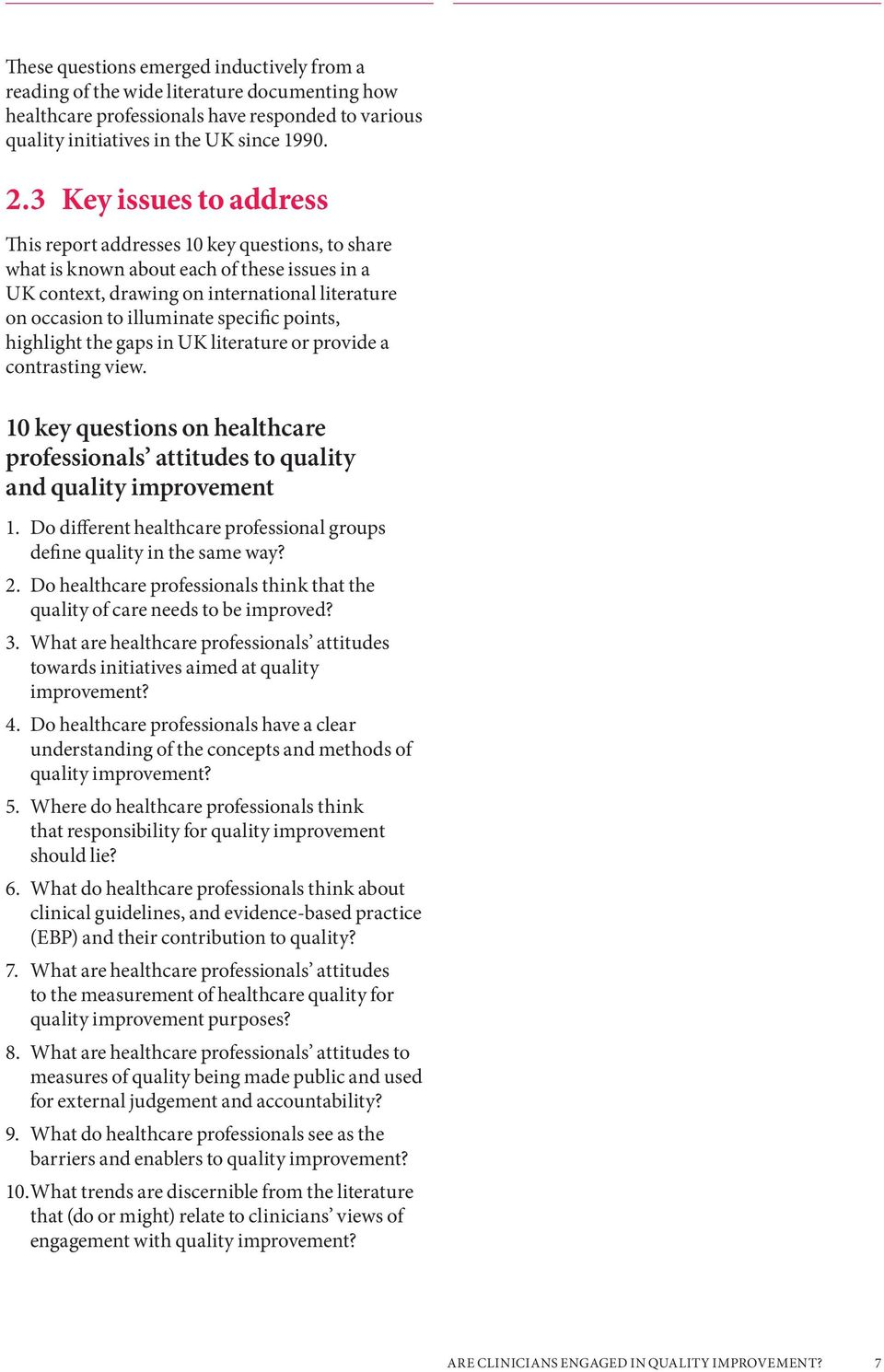 specific points, highlight the gaps in UK literature or provide a contrasting view. 10 key questions on healthcare professionals attitudes to quality and quality improvement 1.