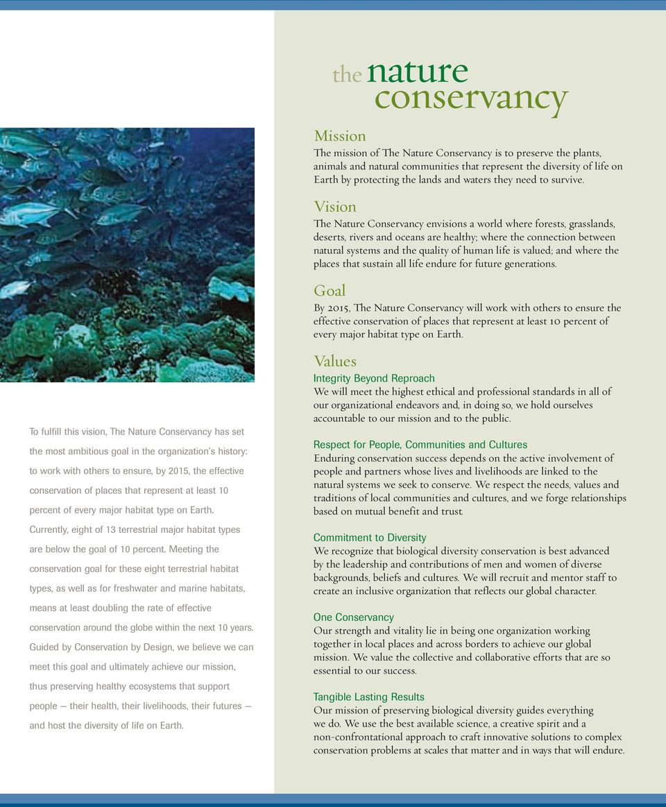 Vision The Nature Conservancy envisions a world where forests, grasslands, deserts, rivers and oceans are healthy; where the connection between natural systems and the quality of human life is