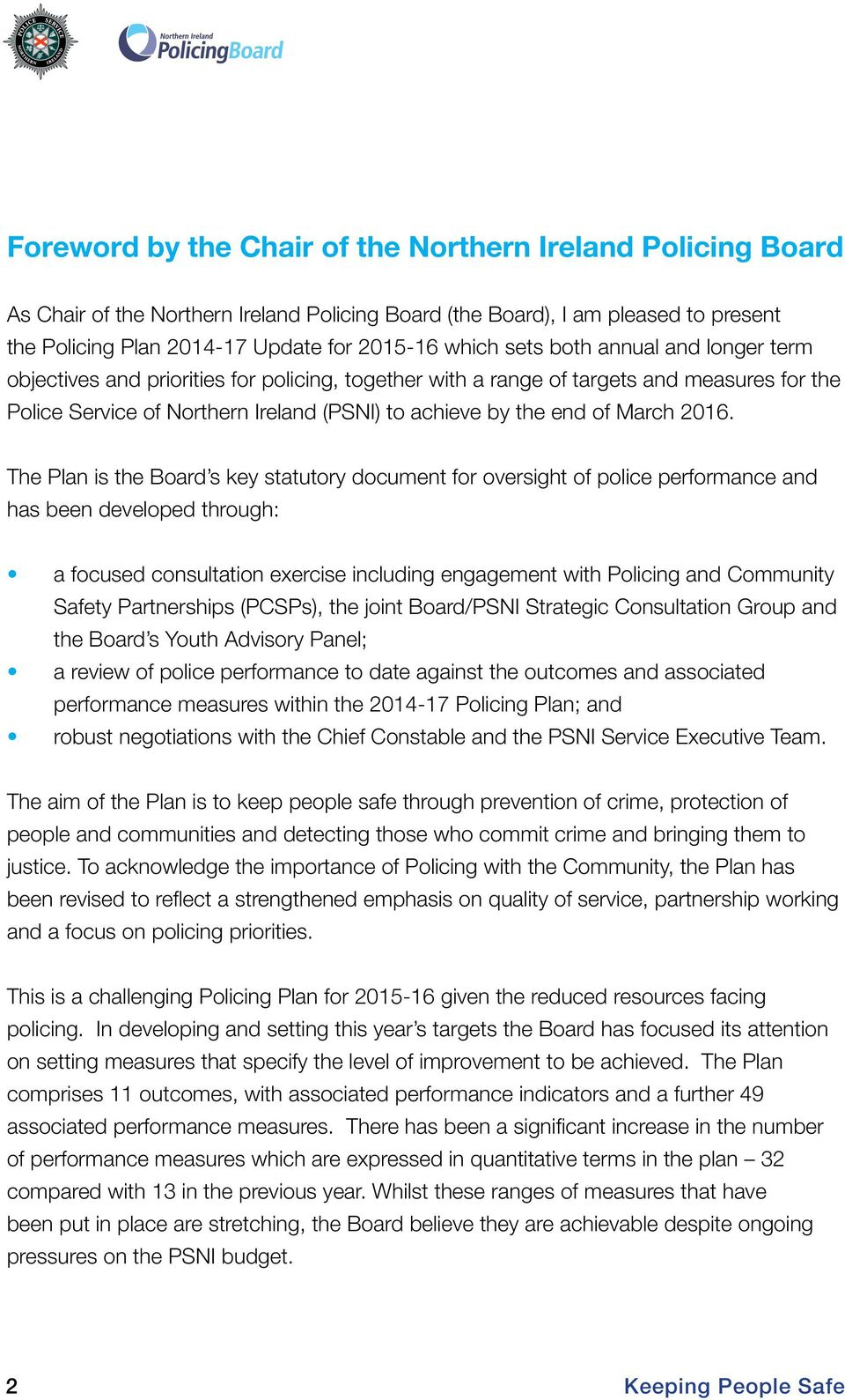 2016. The Plan is the Board s key statutory document for oversight of police performance and has been developed through: a focused consultation exercise including engagement with Policing and