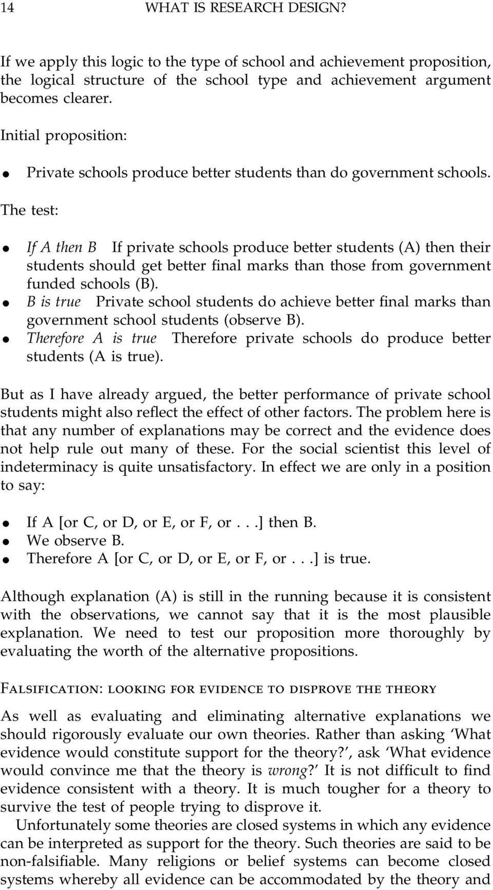 The test: If A then B If private schools produce better students (A) then their students should get better nal marks than those from government funded schools (B).