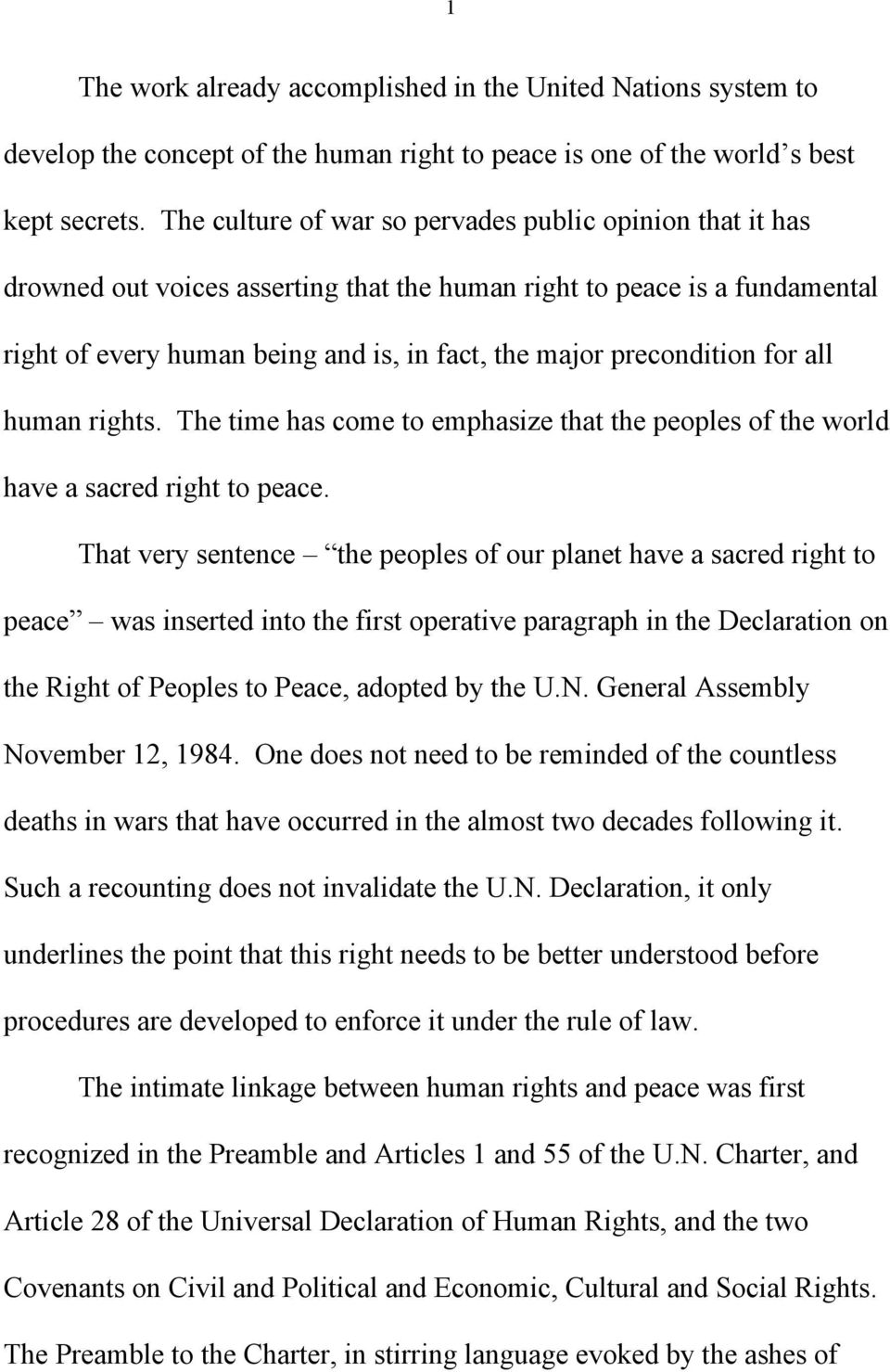 precondition for all human rights. The time has come to emphasize that the peoples of the world have a sacred right to peace.