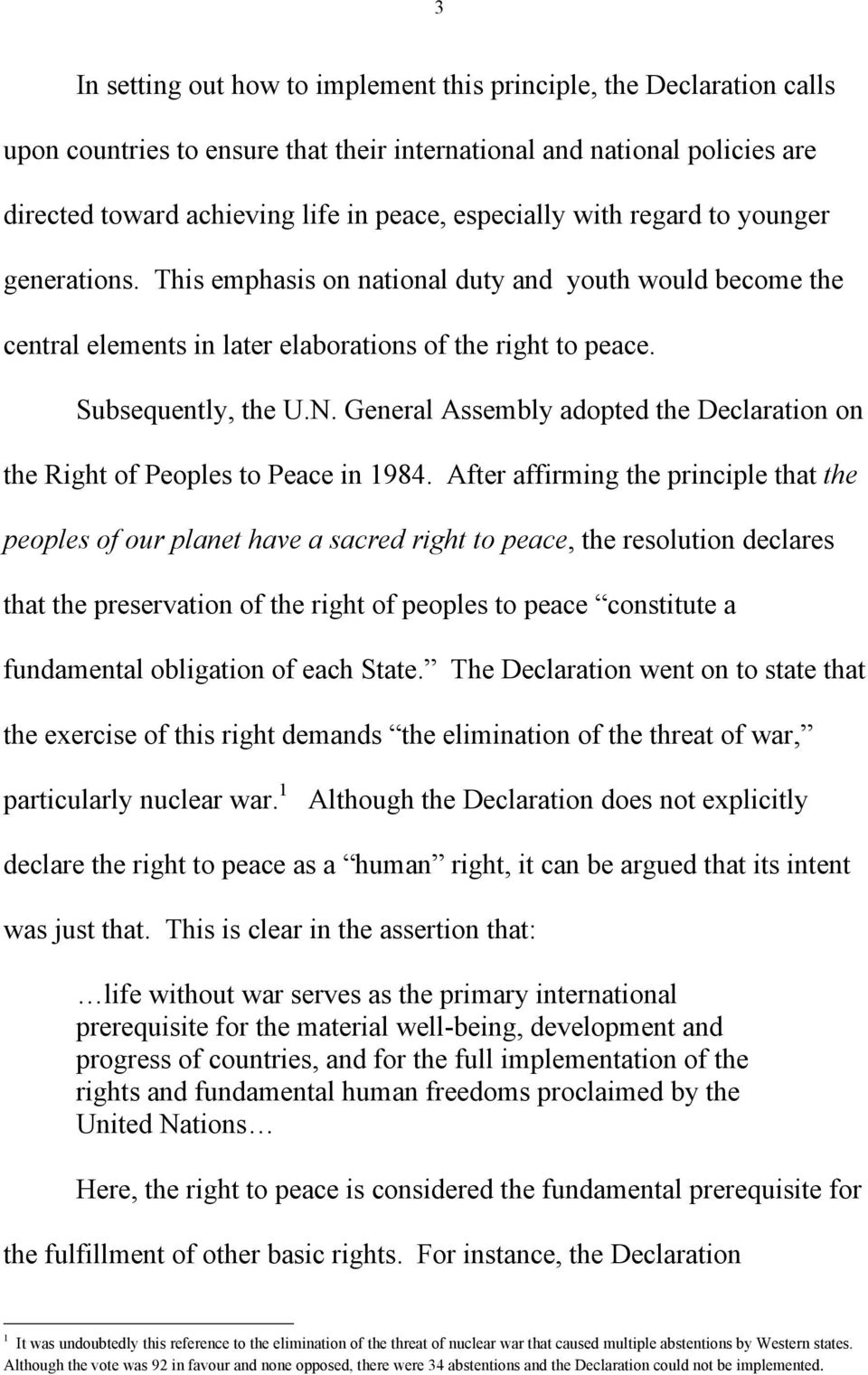General Assembly adopted the Declaration on the Right of Peoples to Peace in 1984.