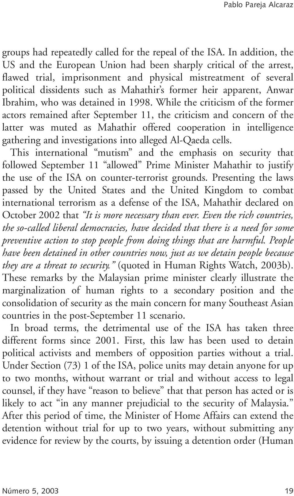apparent, Anwar Ibrahim, who was detained in 1998.