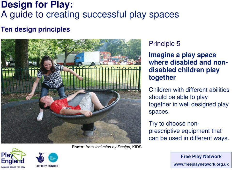 should be able to play together in well designed play spaces.