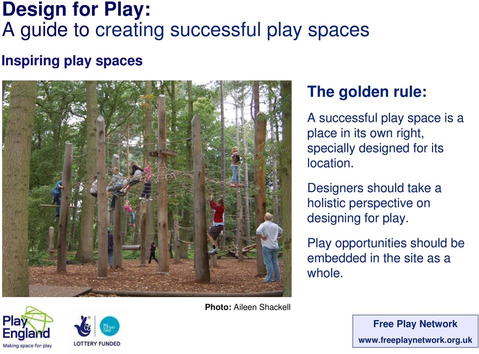 Designers should take a holistic perspective on designing for play.