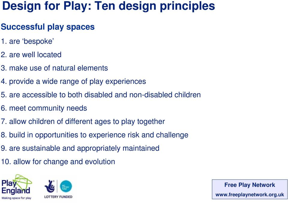 meet community needs 7. allow children of different ages to play together 8.