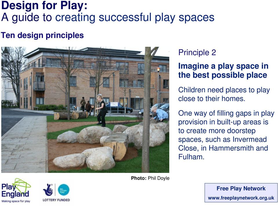 One way of filling gaps in play provision in built-up areas is