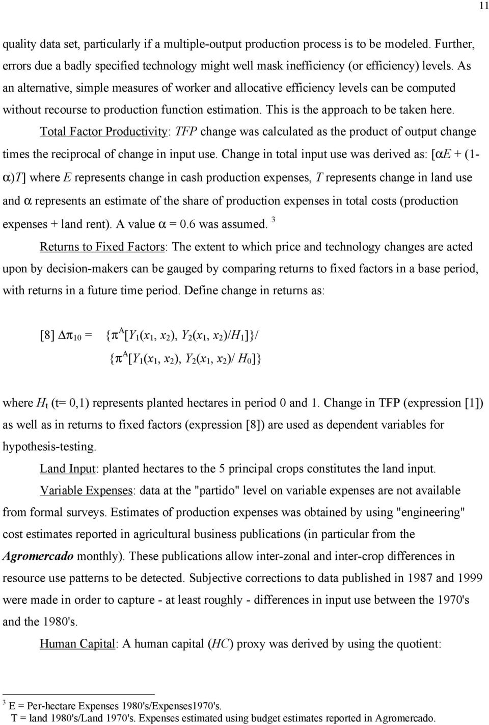 Total Factor Productivity: TFP change was calculated as the product of output change times the reciprocal of change in input use.