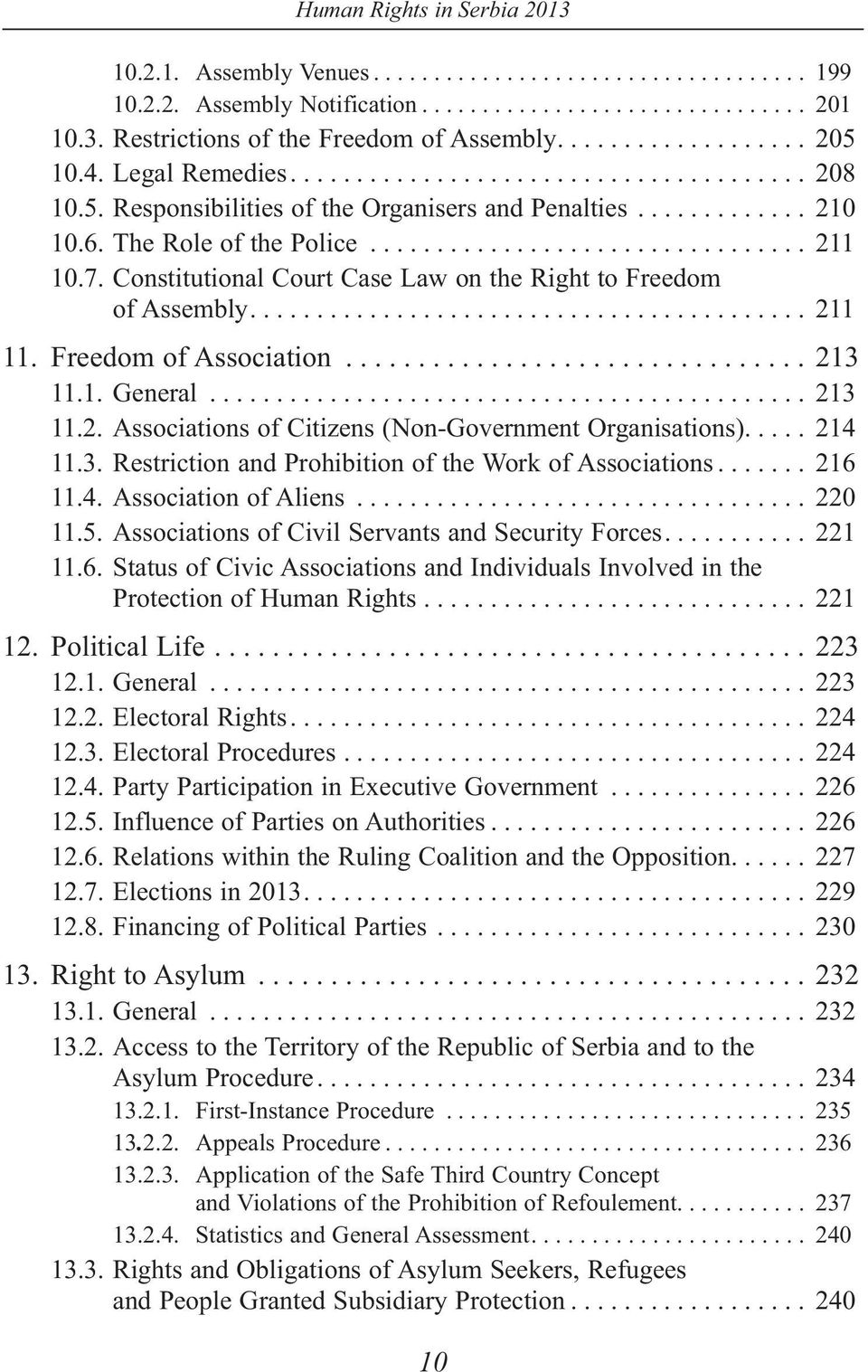 7. Constitutional Court Case Law on the Right to Freedom of Assembly.......................................... 211 11. Freedom of Association................................ 213 11.1. General............................................. 213 11.2. Associations of Citizens (Non-Government Organisations).