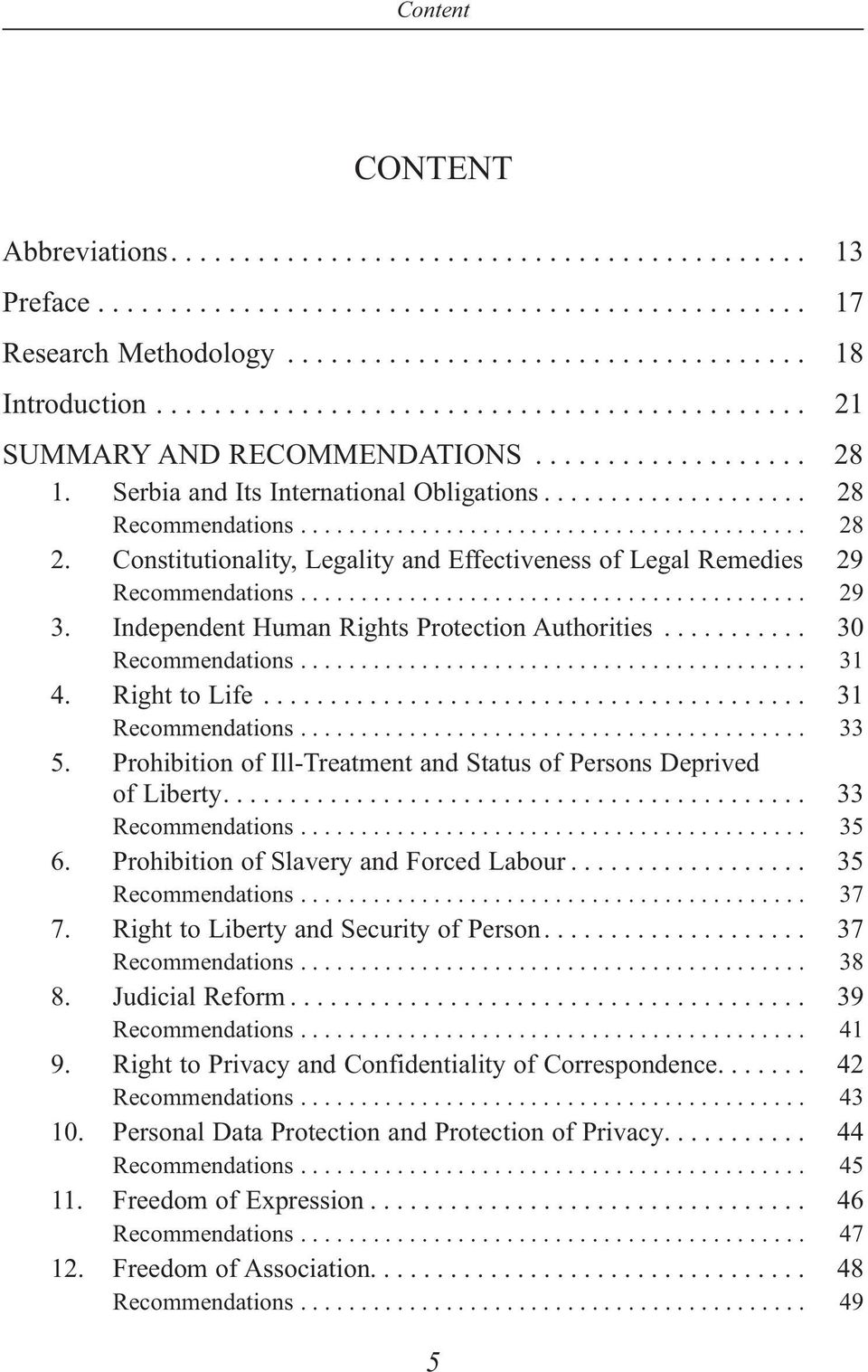 Constitutionality, Legality and Effectiveness of Legal Remedies 29 Recommendations.......................................... 29 3. Independent Human Rights Protection Authorities........... 30 Recommendations.