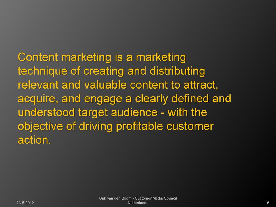 and engage a clearly defined and understood target audience -