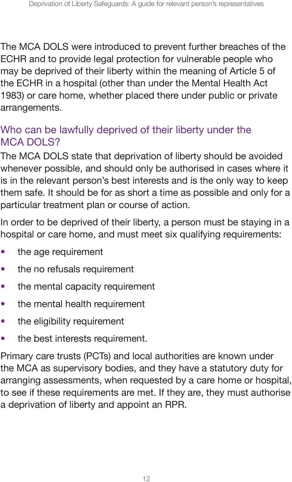 private arrangements. Who can be lawfully deprived of their liberty under the MCA DOLS?