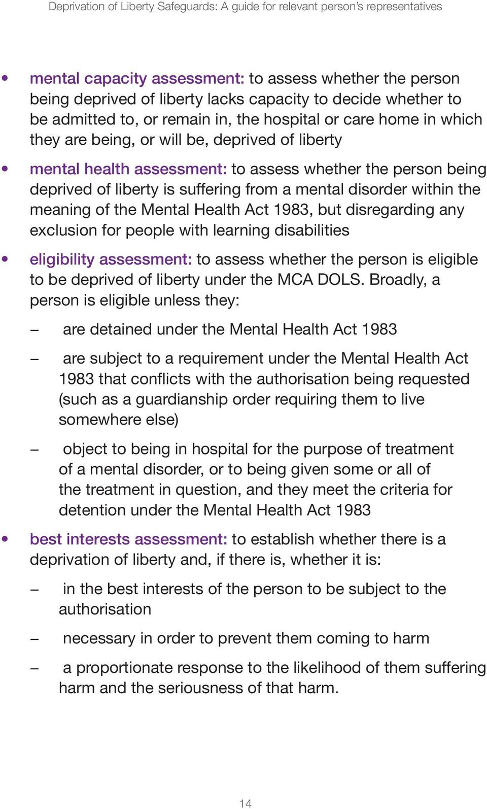suffering from a mental disorder within the meaning of the Mental Health Act 1983, but disregarding any exclusion for people with learning disabilities eligibility assessment: to assess whether the