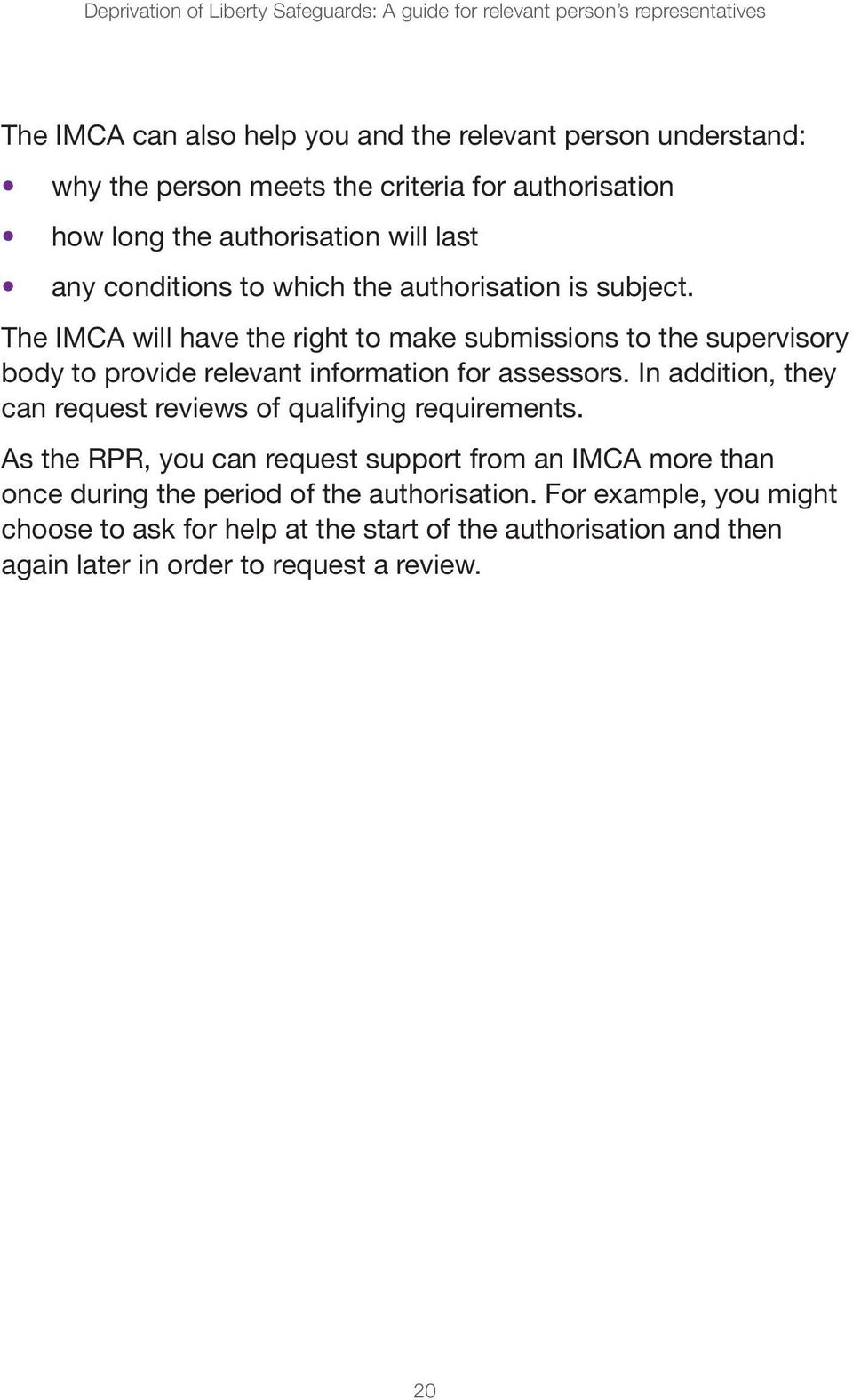 The IMCA will have the right to make submissions to the supervisory body to provide relevant information for assessors.