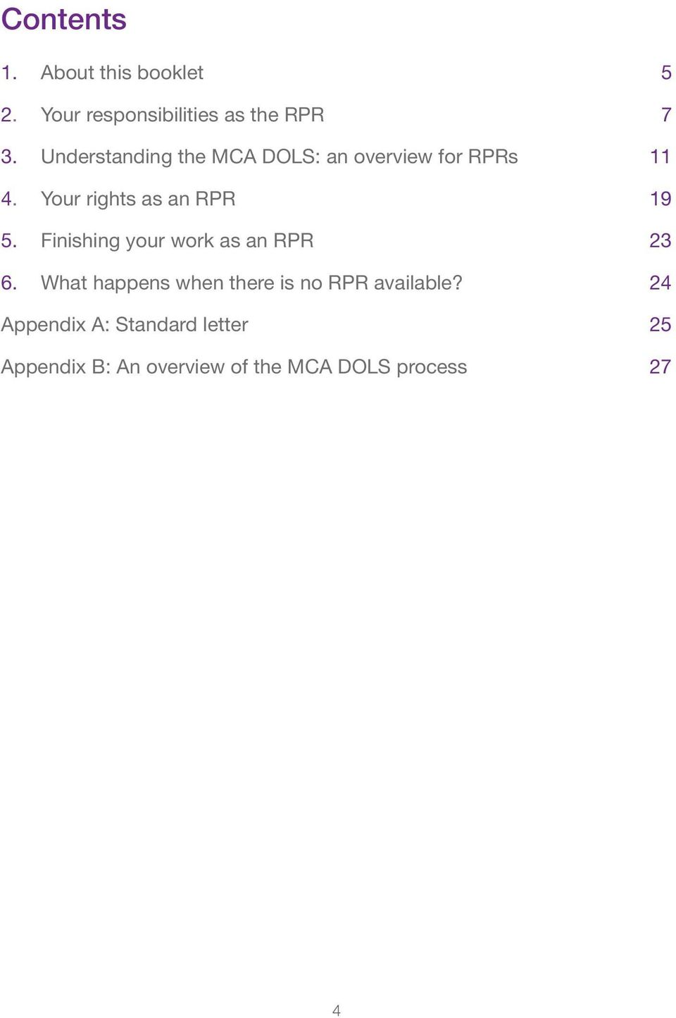 Your rights as an RPR 19 5. Finishing your work as an RPR 23 6.