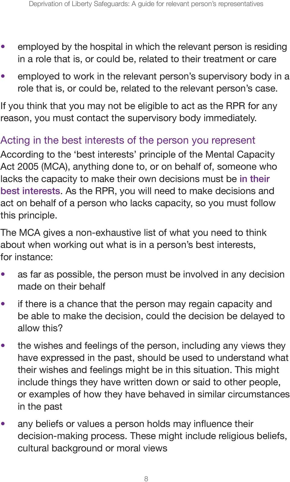 If you think that you may not be eligible to act as the RPR for any reason, you must contact the supervisory body immediately.