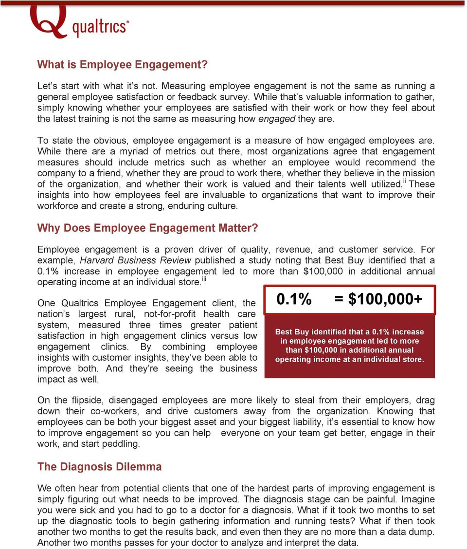 they are. To state the obvious, employee engagement is a measure of how engaged employees are.
