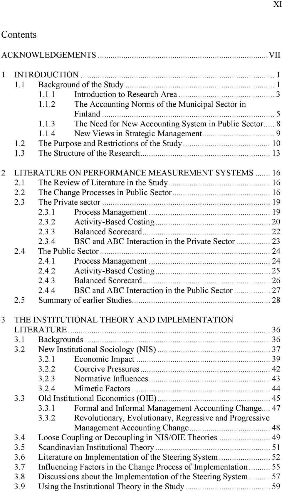 .. 13 2 LITERATURE ON PERFORMANCE MEASUREMENT SYSTEMS... 16 2.1 The Review of Literature in the Study... 16 2.2 The Change Processes in Public Sector... 16 2.3 The Private sector... 19 2.3.1 Process Management.