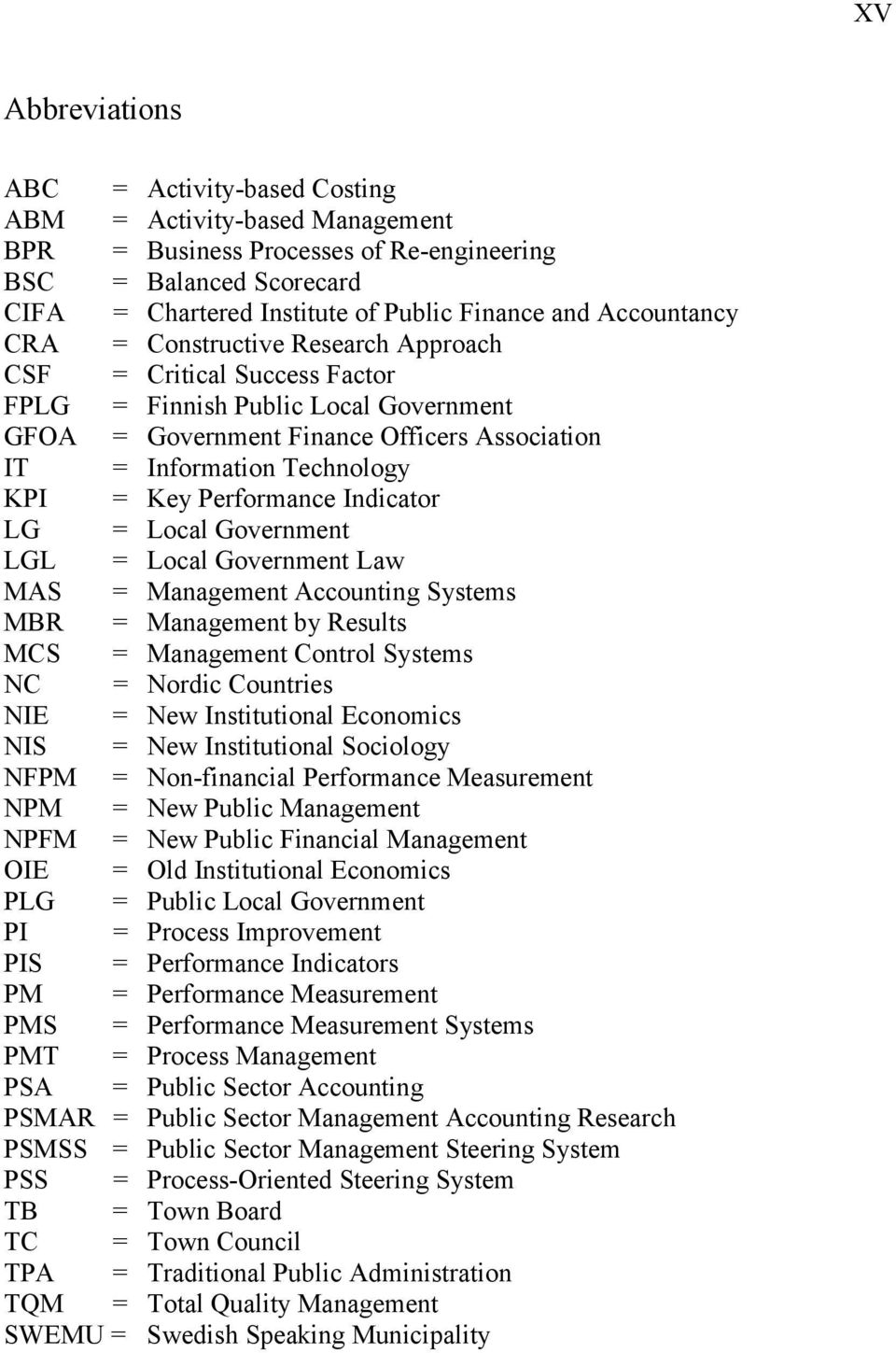 Key Performance Indicator LG = Local Government LGL = Local Government Law MAS = Management Accounting Systems MBR = Management by Results MCS = Management Control Systems NC = Nordic Countries NIE =